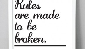 rules-are-made-to-be-broken