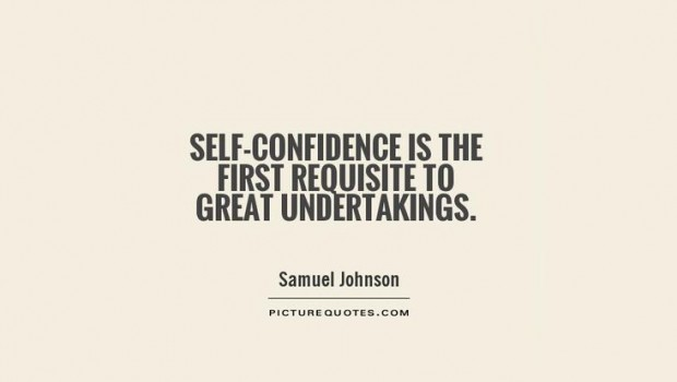 http://www.lorensworld.com/wp-content/uploads/2015/04/Self-Confidence-is-the-First-Requisite-of-Great-Undertakings-620x350.jpg