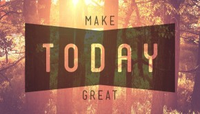 Make Today Great: 10 Quotes for Daily Inspiration | Loren's World