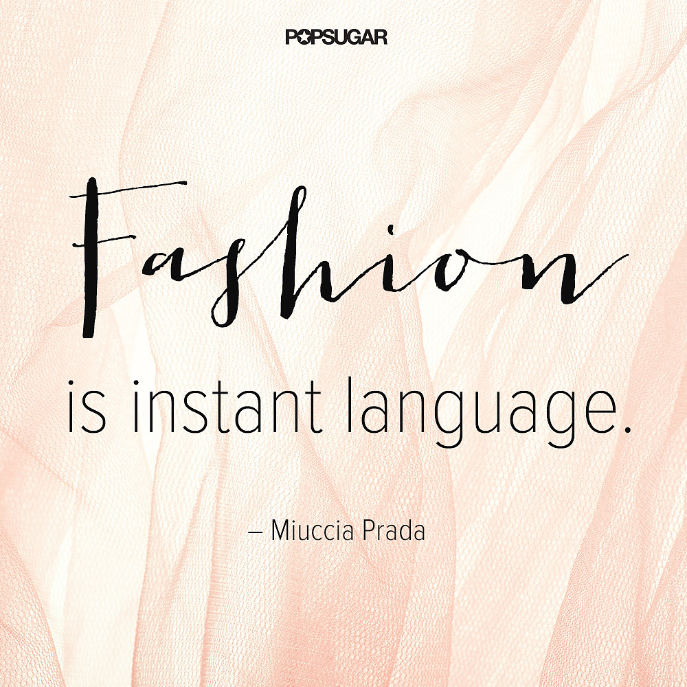 Fashion Designer Quotes Wise Words 8 Famous Fashion Quotes To Live My Fashion
